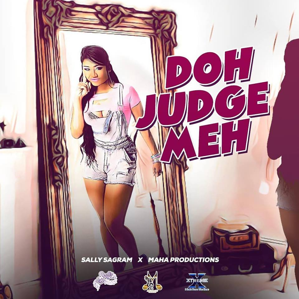 Doh Judge Meh By Sally Sagram (2019 Chutney Soca)