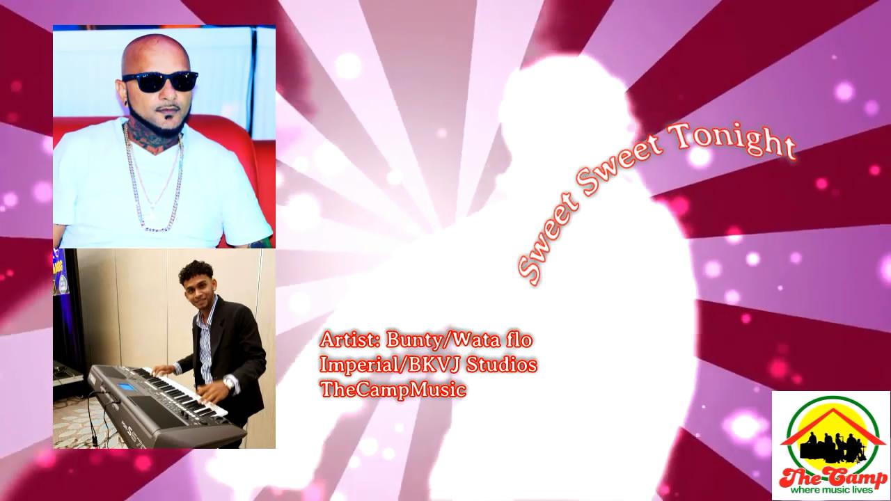 Sweet Sweet Tonight By Wataflo & Bunty Singh (2019 Chutney Soca)
